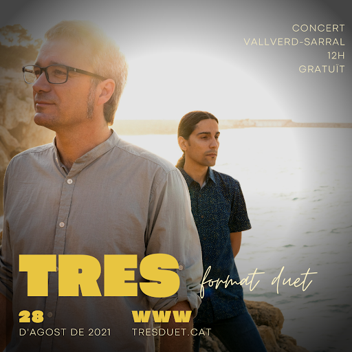 28 d'AGOST: TRES (format duet) a VALLVERD (Sarral)