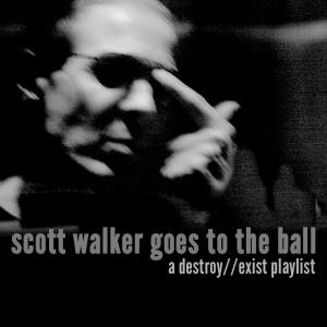 D//E Playlist: Scott Walker Goes To The Ball