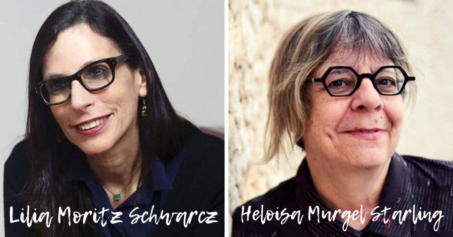 Lilia Moritz Schwarcz e Heloisa Murgel Starling
