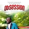 MUSIC: Opulent Emmanuel & ILLUMINATION - Obsession