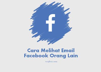 cara melihat email fb orang lain