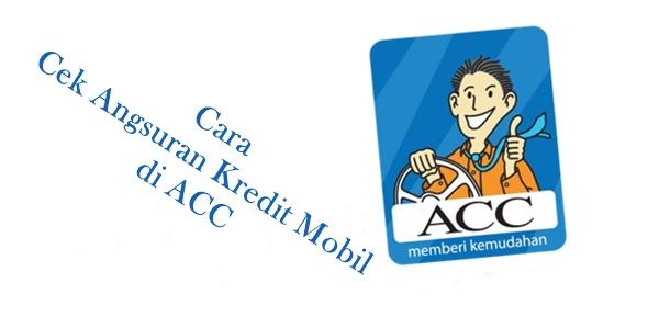 Cara Cek Angsuran Kredit Mobil di ACC