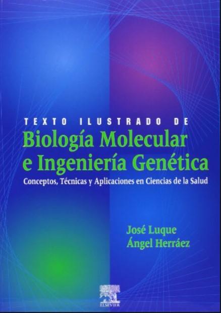 Biología Molecular e Ingeniería Genética 1 Edición José Luque, Ángel Herráez  en pdf