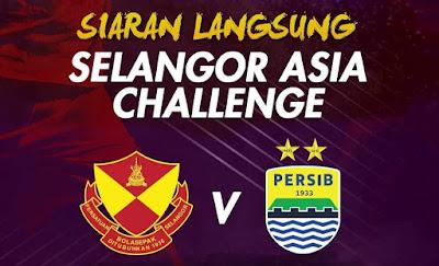 Live Streaming Selangor vs Persib Bandung Asia Challenge 18.1.2020
