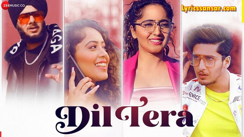 Dil Tera Lyrics, Harshdeep Singh Ratan, Bhavin Bhanushali, Latest Hindi Song 2020