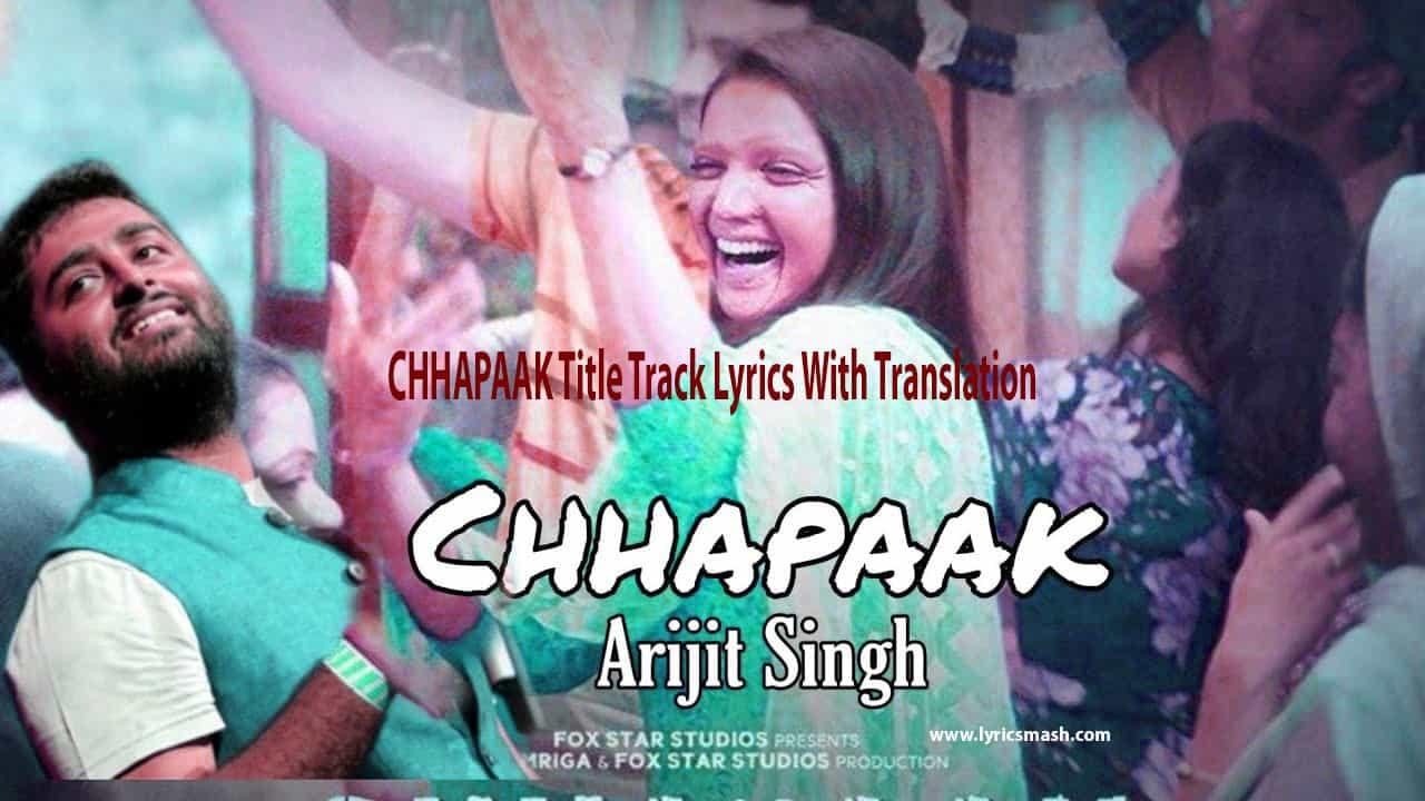 Chhapaak Song Lyrics With English Translation