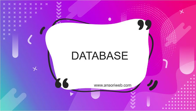 Pengertian Database : Fungsi, Komponen, dan Contoh Basis Data
