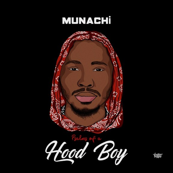EP: Munachi – Psalms Of A Hood Boy