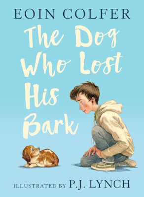 The Dog who lost his bark book by Eoin Colfer and PJ Lynch