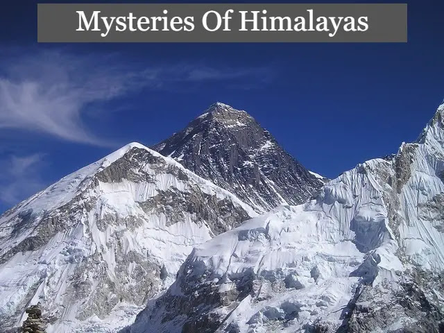 Mysteries Of Himalayas