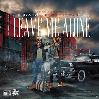 New Music: Ka'ron - Leave Me Alone featuring Gogetta B