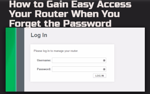 How to Gain Easy Access Your Router When You Forget the Password