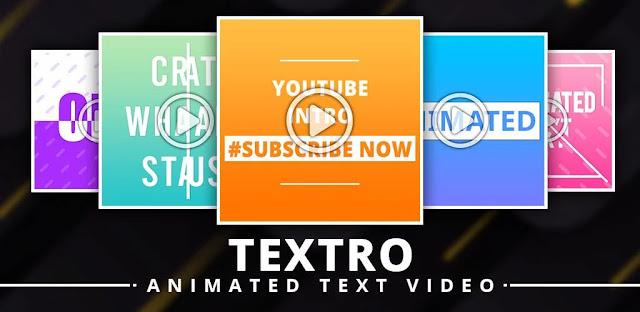 قم بتنزيل تطبيق Textro: Animated Text Video Full 1.1 - إنشاء مقاطع فيديو نصية متحركة لهواتف الاندرويد