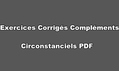 Exercices Corrigés sur Les Compléments Circonstanciels PDF
