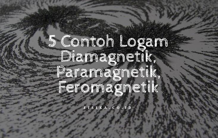 contoh logam diamagnetik paramagnetik feromagnetik