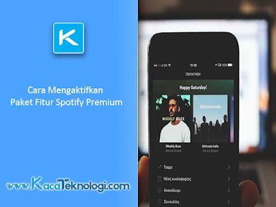 Cara Mengaktifkan Paket Fitur Spotify Premium, Cara mendapatkan fitur premium spotify gratis, upgrade fitur spotify premium, cara mudah mendapatkan fitur spotifty premium, cara menggunakan fitur spotify premium, kelebihan dan perbedaan spotify premium.