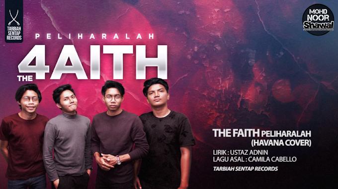 Lirik The Faith - Peliharalah (Havana Cover)