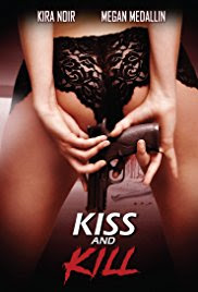 Kiss And Kill (2017)