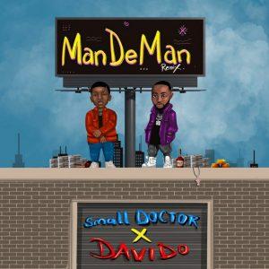 [Music] Small Doctor ft. Davido – Mandeman (Remix)