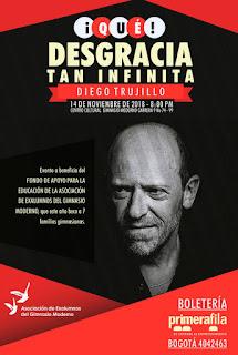 Poster ¡QUÉ DESGRACIA TAN INFINITA!  Diego Trujillo 2018