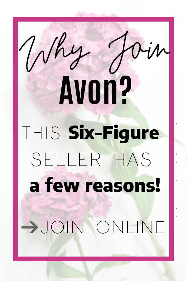 Thinking about selling Avon? Learn how becoming an Avon rep (and a 6-figure seller) changed my life- and how to start your business today! #Avon #Representative #WorkOnline #SideHustle