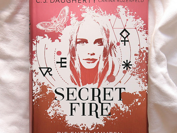 [Rezension] Secret Fire - Die Entflammten - C.J. Daugherty, Carina Rozenfeld