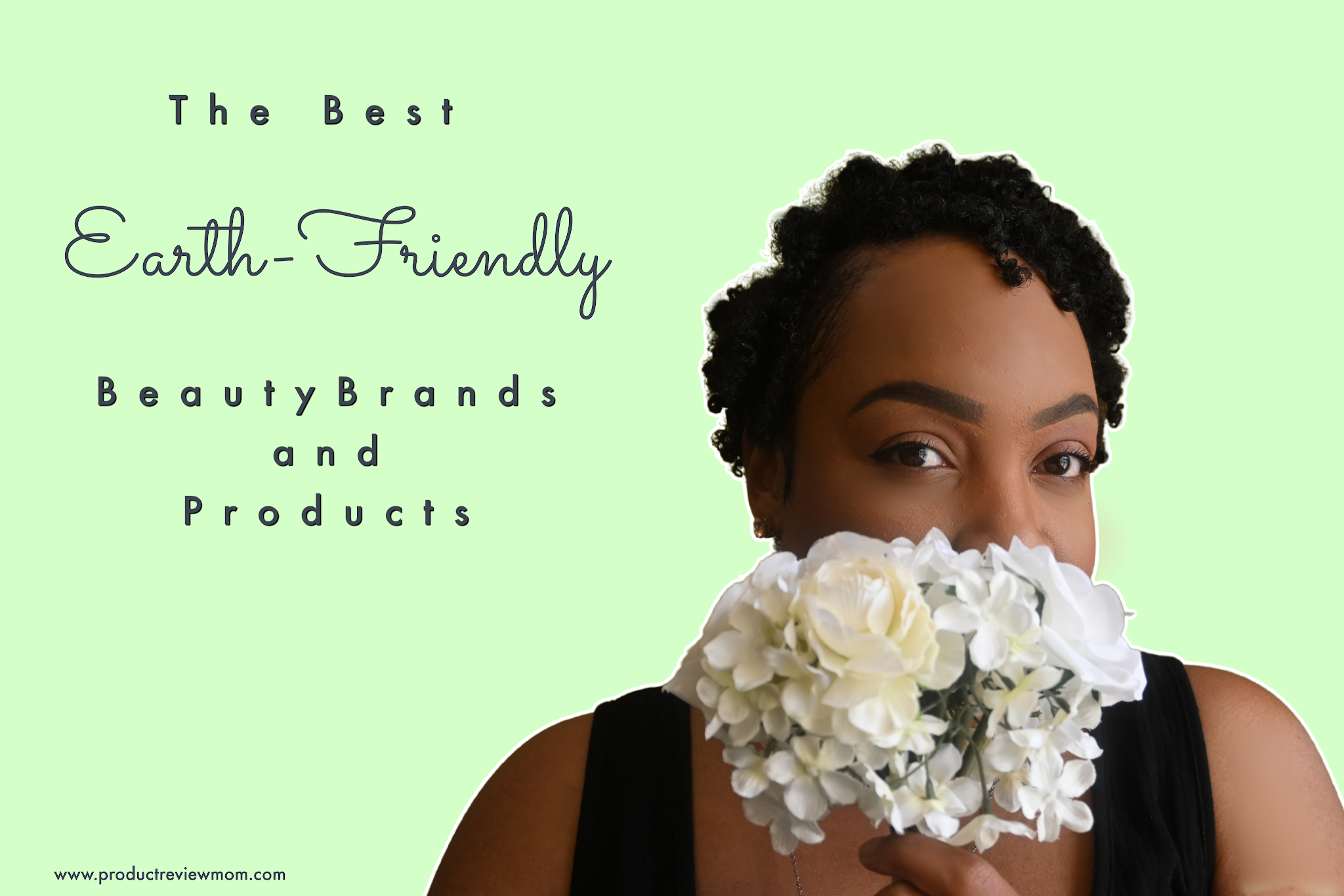 The Best Earth-Friendly Beauty Brands and Products