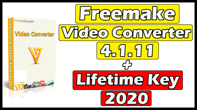 Download Freemake Video Converter 4.1.11 With Lifetime Key 2020