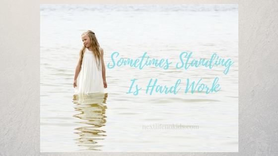 Sometimes Standing Is Hard Work - Next Life, NO Kids #adoption #reunion #trauma #unknown