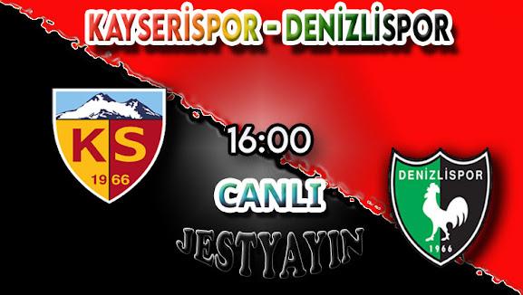 Kayserispor - Denizlispor canlı maç izle