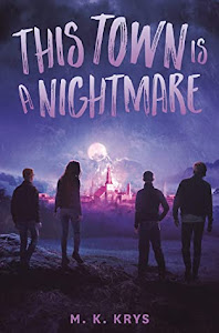 This Town Is a Nightmare (This Town Is Not All Right #2) by M.K. Krys