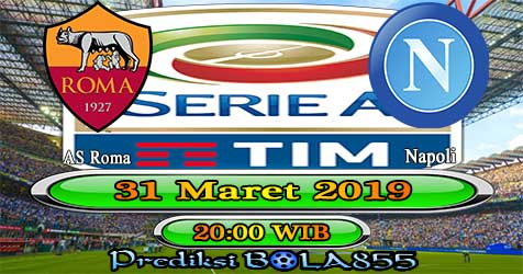 Prediksi Bola855 AS Roma vs Napoli 31 Maret 2019