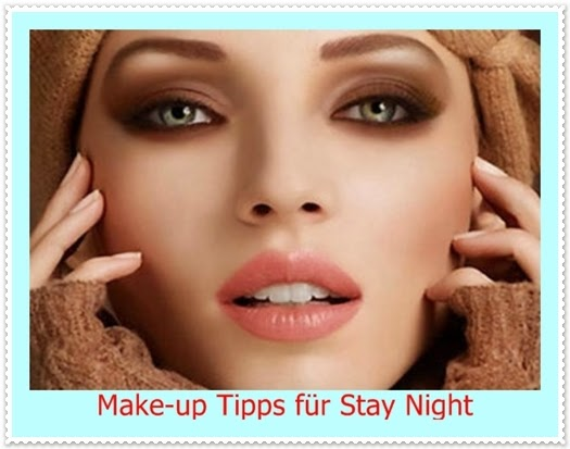 Make-up Tipps für Stay Night