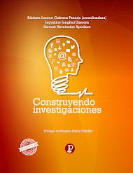 [Libro] CONSTRUYENDO INVESTIGACIONES [LIBRO, 2015]