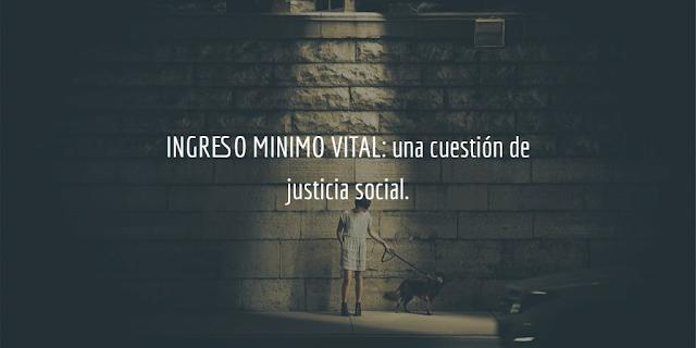 INGRESO MINIMO VITAL: una cuestión de justicia social