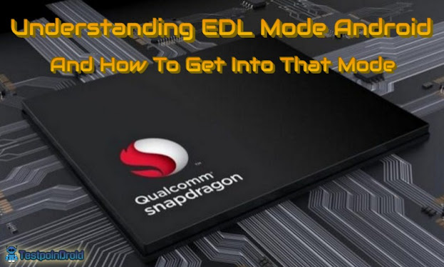 Understanding EDL Mode Android And How To Get Into That Mode