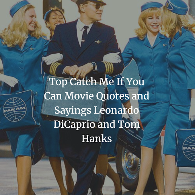 Catch Me If You Can Movie Inspiring Images Quotes and Sayings Leonardo DiCaprio and Tom Hanks