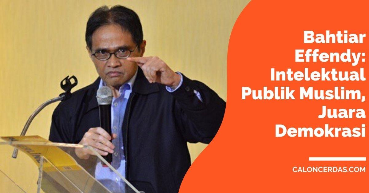 Bahtiar Effendy Intelektual Publik Muslim, Juara Demokrasi