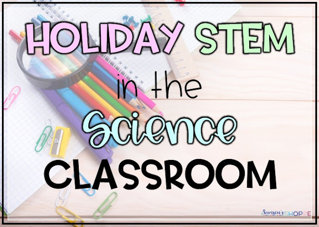 Holiday STEM in the grade 4, 5, 6, 7 science classroom to boost social emotional learning and NGSS standards