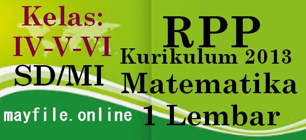 Contoh RPP Matematika 1 Lembar Kelas 4,5,6 SD/MI Semester 2