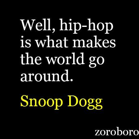 snoop dogg quotes on music success rap friends hip hop life