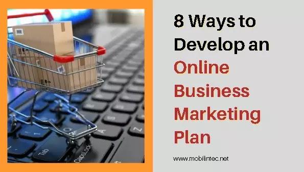 8 Ways to Develop an Online Business Marketing Plan