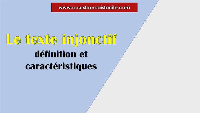 Le texte injonctif définition et caractéristiques
