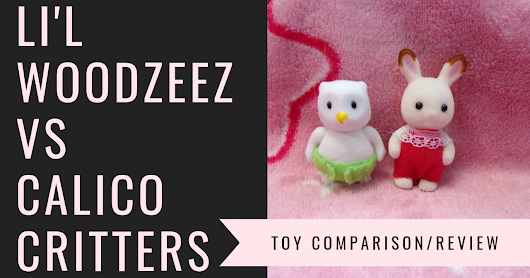 Li'l Woodzeez VS Calico Critters- Toy Review/Comparison