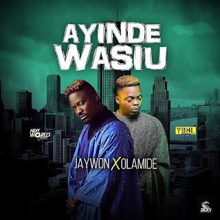 Music: Jaywon Ft. Olamide – Ayinde Wasiu