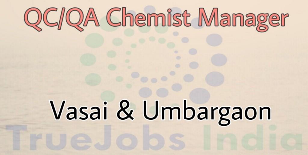 QA/QC Chemist manager in Umbergaon & Vasai - Jobs In Mumbai - Pan