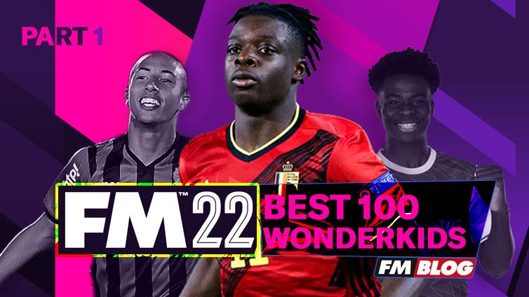 FM22 Best Wonderkids   Top 100   Part 1   Football Manager 2022