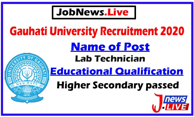 Gauhati University Recruitment 2020: Apply For 1 Lab Technician Post