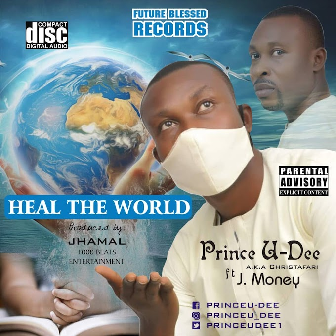 [Music] Prince U-Dee – Heal The World Ft. J. Money.mp3