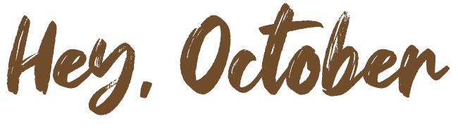 Hey, October Font